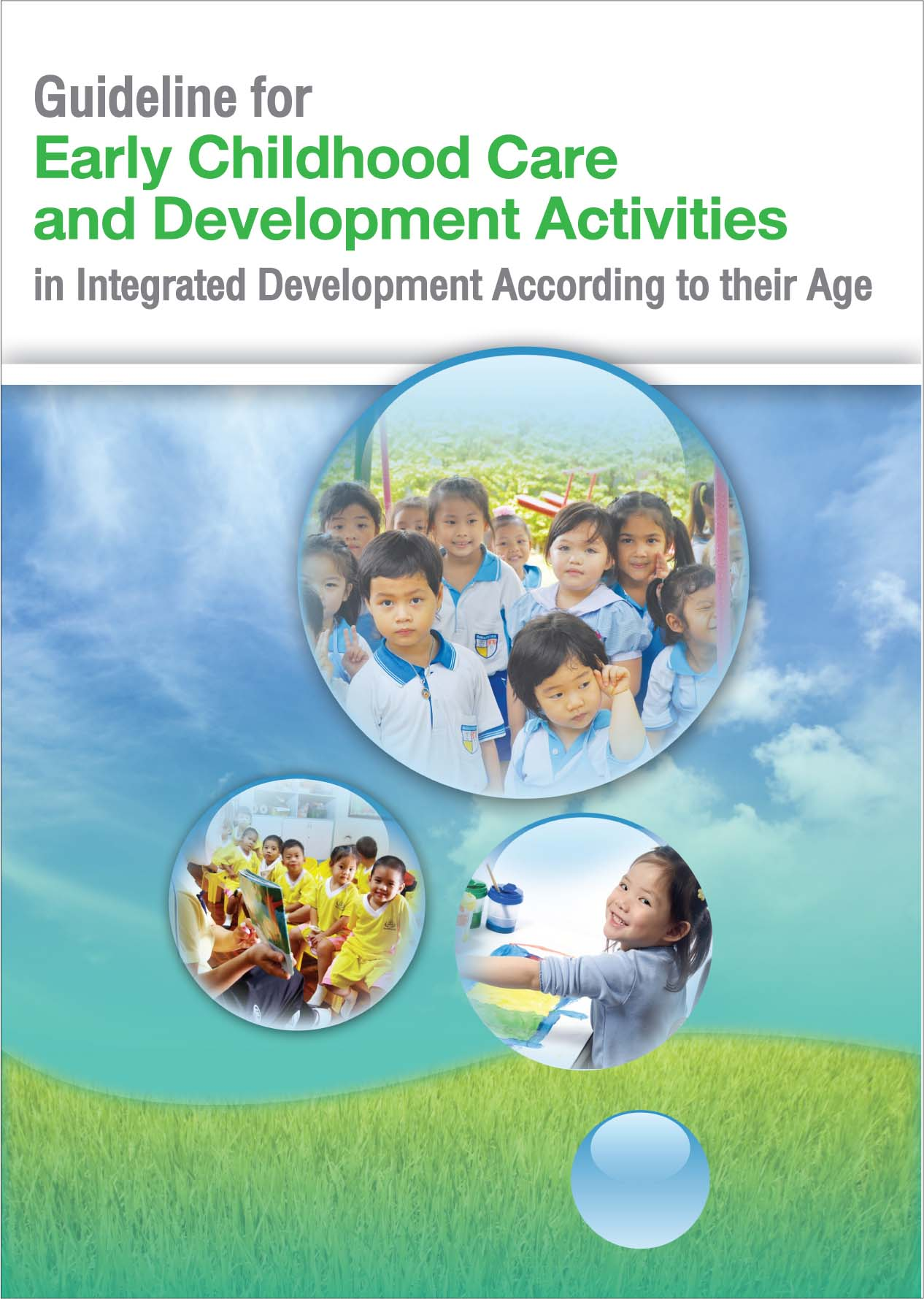 Guideline for Early Childhood Care and Development Activities in Integrated Total Development According to their Age